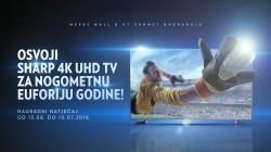 OSVOJI SHARP 4K UHD TV ZA NOGOMETNU EUFORIJU GODINE!